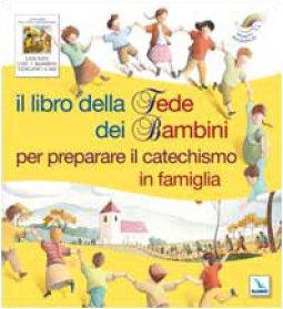 Copertina di 'Il libro della fede dei bambini nel preparare il catechismo in famiglia'
