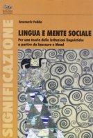 Lingua e mente sociale. Per una teoria delle istituzioni linguistiche a partire da Saussure e Mead - Fadda Emanuele