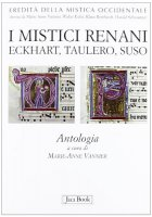 I mistici renani. Eckhart, Taulero, Suso. Antologia