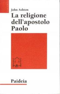 Copertina di 'La religione dell'apostolo Paolo'