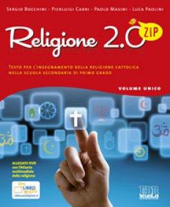 Copertina di 'Religione 2.0 Zip. Testo per l'insegnamento della religione cattolica nella scuola secondaria di primo grado'