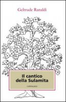 Il cantico della Sulamita - Ranaldi Geltrude