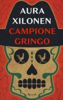 Campione Gringo - Xilonen Aura