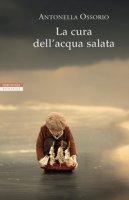 La cura dell'acqua salata - Ossorio Antonella