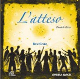 Copertina di 'L'atteso Basi coro Opera rock'