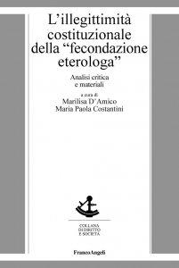 """Copertina di 'L'illegittimità costituzionale del divieto della """"fecondazione eterologa"""". Analisi critica e materiali'"""