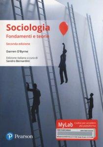 Copertina di 'Sociologia. Fondamenti e teorie. Ediz. Mylab. Con aggiornamento online'
