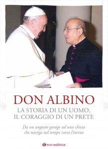 Copertina di 'Don Albino.  La storia di un uomo, il coraggio di un prete'
