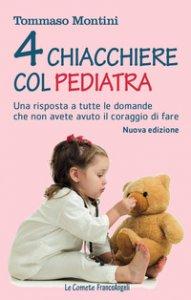 Copertina di 'Quattro chiacchiere col pediatra. Una risposta a tutte le domande che non avete osato fare'