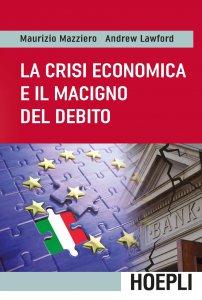 Copertina di 'La crisi economica e il macigno del debito'