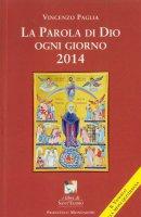 La parola di Dio ogni giorno 2014 - Vincenzo Paglia
