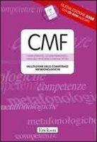Test CMF. Valutazione delle competenze metafonologiche. Con CD-ROM - Marotta Luigi, Trasciani Manuela, Vicari Stefano