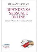Dipendenza sessuale online - Cucci Giovanni