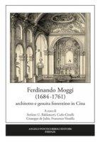 Ferdinando Moggi (1684-1761). Architetto e gesuita fiorentino in Cina