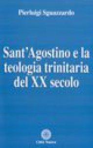 Copertina di 'Sant'Agostino e la teologia trinitaria del XX secolo'