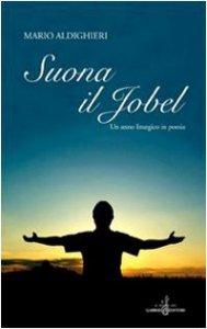 Copertina di 'Suona il jobel. Un anno liturgico in poesia'