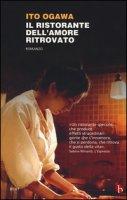 Il ristorante dell'amore ritrovato - Ogawa Ito