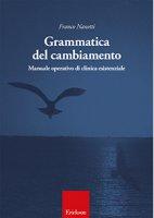 Grammatica del cambiamento - Franco Nanetti