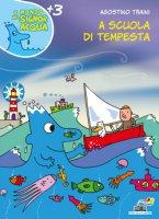 A scuola di tempesta - Agostino Traini