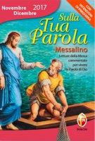 Sulla Tua Parola. Messalino novembre - dicembre 2017 di  su LibreriadelSanto.it