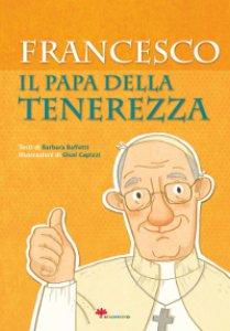 Copertina di 'Francesco il papa della tenerezza'