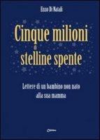 Cinque milioni di stelline spente - Di Natali Enzo