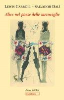 Alice nel paese delle meraviglie - Carroll Lewis, Salvador Dalì