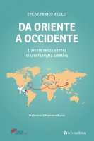 Da Oriente a Occidente - Erica Palumbi, Franco Micucci