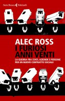 I furiosi anni venti - Alec Ross