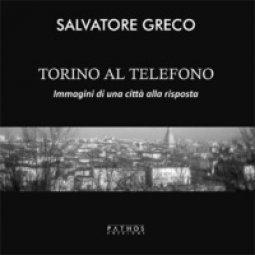 Copertina di 'Torino al telefono. Immagini di una città alla risposta. Ediz. illustrata'