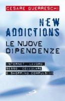 New addictions. Le nuove dipendenze - Guerreschi Cesare