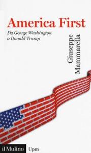 Copertina di 'America first. Da Gorge Washington a Donald Trump'