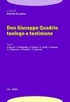 Don Giuseppe Quadrio teologo e testimone - Escudero Antonio