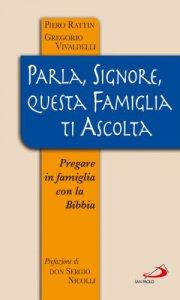 Copertina di 'Parla, Signore, questa famiglia ti ascolta. Pregare in famiglia con la Bibbia'