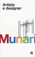 Artista e designer - Munari Bruno