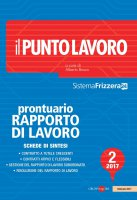 Il Punto Lavoro 2/2017 - Prontuario del Rapporto di Lavoro - Alberto Alberto Bosco