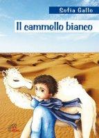 Il cammello bianco - Gallo Sofia