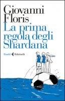 La prima regola degli Shardana - Floris Giovanni