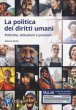 La politica dei diritti umani. Politiche, istituzioni, processi. Ediz. MyLab. Con Contenuto digitale per download e accesso on line
