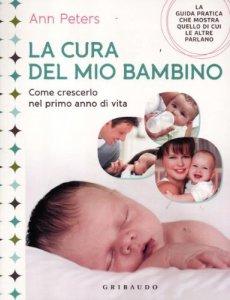 Copertina di 'La cura del mio bambino'