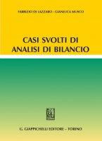 Casi svolti di analisi di bilancio - Fabrizio Di Lazzaro, Gianluca Musco