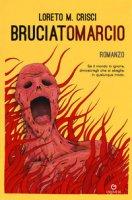 Bruciatomarcio - Crisci Loreto M.