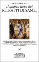 Il quarto libro dei ritratti di santi - Sicari Antonio