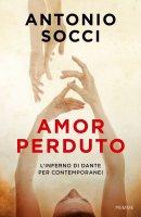 Amor perduto - Antonio Socci