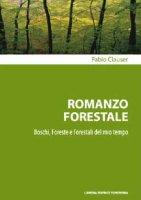 Romanzo forestale - Clauser Fabio