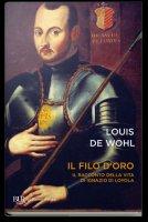 Il filo d'oro - Louis de Wohl