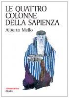 Le quattro colonne della sapienza - Alberto Mello