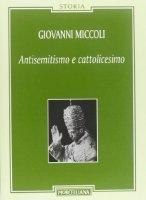 Antisemitismo e cattolicesimo - Giovanni Miccoli