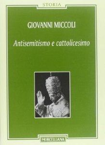 Copertina di 'Antisemitismo e cattolicesimo'