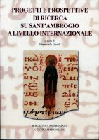 Progetti e prospettive di ricerca su sant'Ambrogio a livello internazionale.
